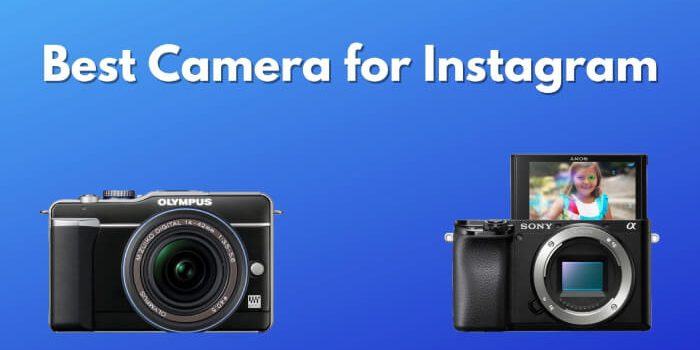 Best Camera for Instagram