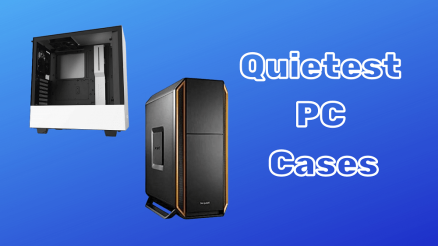 Quietest PC Case