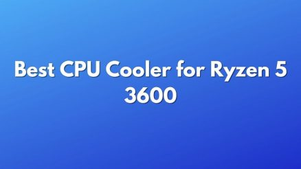 Best CPU Cooler for Ryzen 5 3600