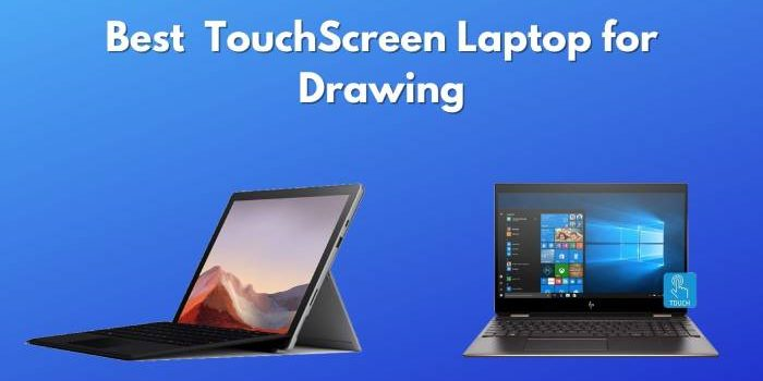 Best Touchscreen Laptop for Drawing