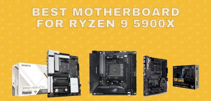 Best motherboard for ryzen 9 5900x